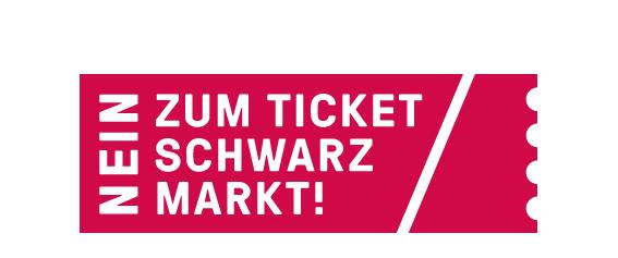Nein zum Ticketschwarzmarkt