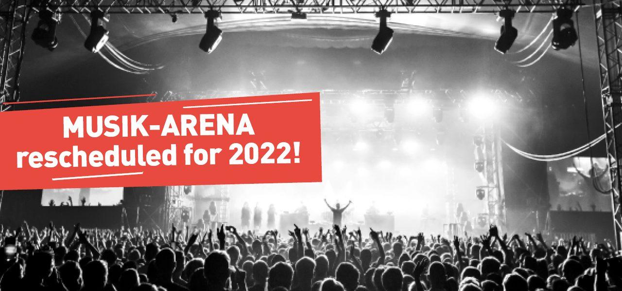 Verlegung Musik-Arena 2021 nach 2022