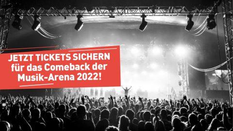 Tickets sichern! Musik-Arena 2022